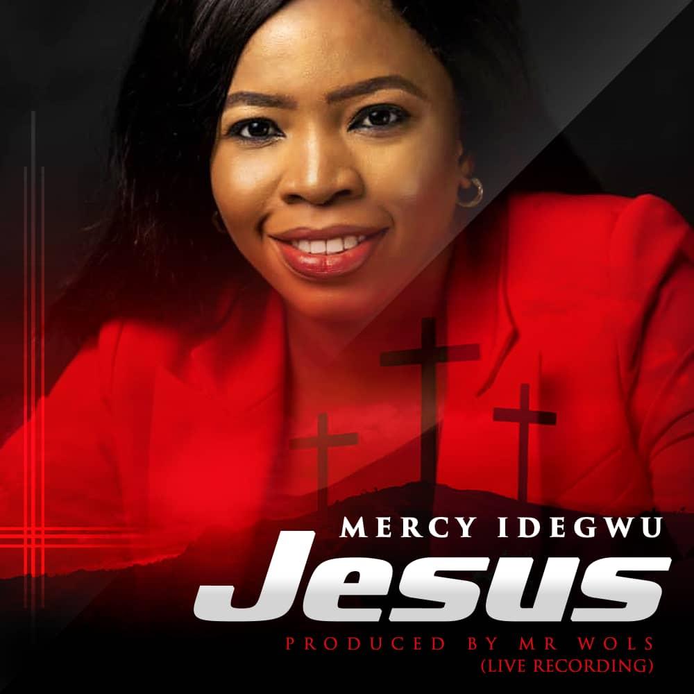 Download Lyrics: Jesus - Mercy Idegwu   Gospel Songs Mp3 Music