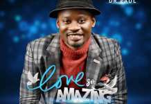 Download: Love So Amazing - Daniel C. Chigbue | Gospel Songs Mp3 Music