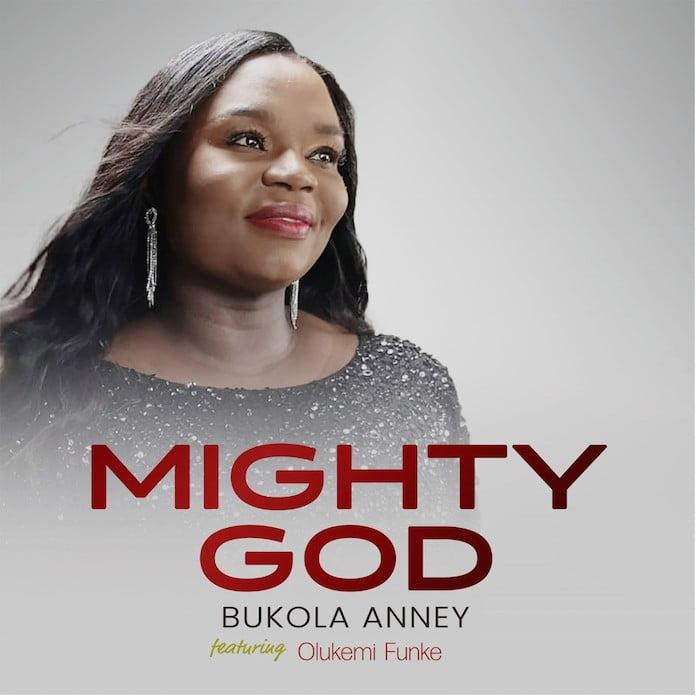 Download Lyrics + Video: Mighty God - Bukola Anney Feat. Olukemi Funke | Gospel Songs Mp3 Music