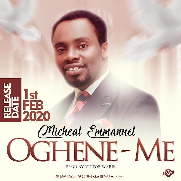 Download: Oghene Me - Michael Emmanuel | Gospel Songs Mp3