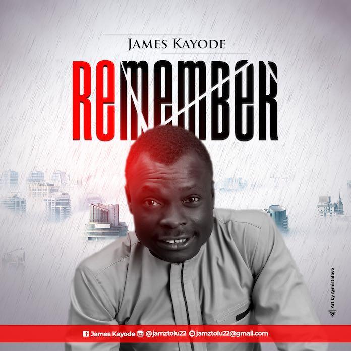 Download: Remember - James Kayode | Gospel Songs Mp3 Music