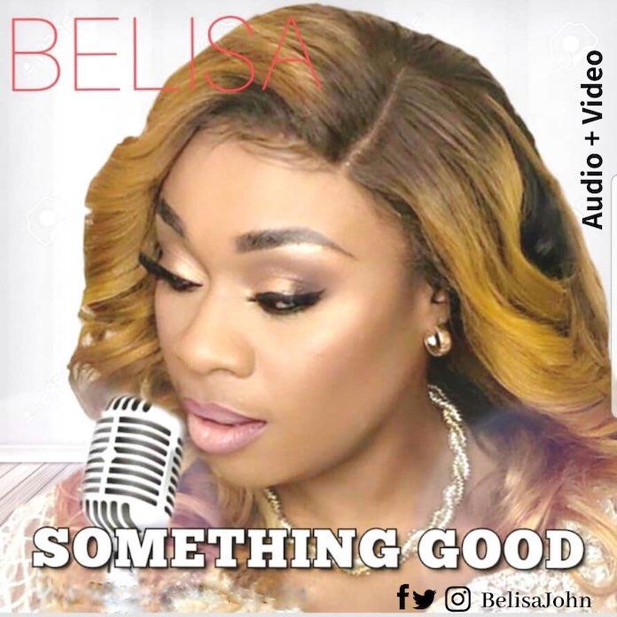 Download Video: Something Good - Belisa John | Gospel Songs Mp3 Music