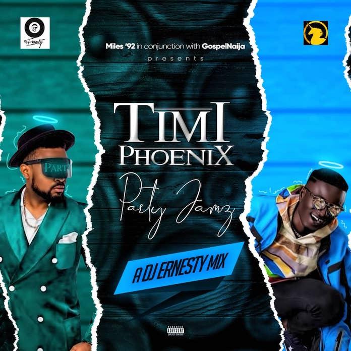 Download Mixtape: Timi Phoenix Party Jamz - DJ Ernesty | Gospel Songs Mp3 Music