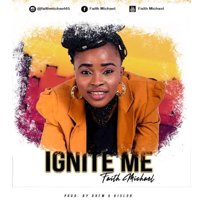 Ignite Me - Faith Michael