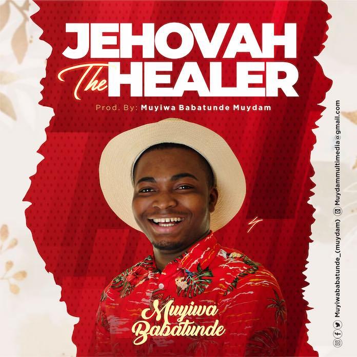 Jehovah The Healer - Muyiwa Babatunde