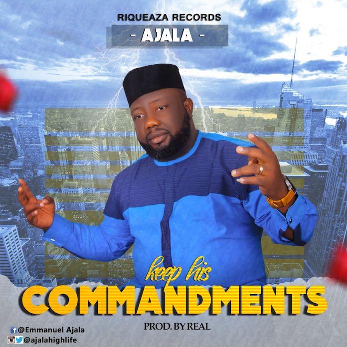 Download: Keep His Commandment - Ajala   Gospel Songs Mp3 Music