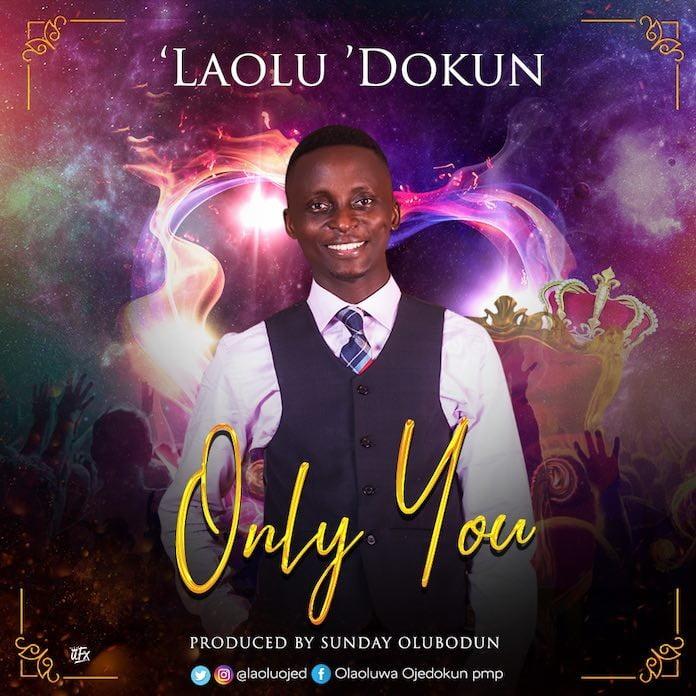 Download: Only You - Laolu Dokun | Gospel Songs Mp3 Music