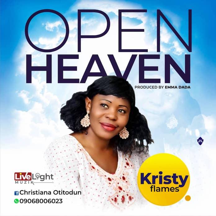 Download Lyrics: Open Heavens - Kristy Flames | Gospel Songs Mp3 Music