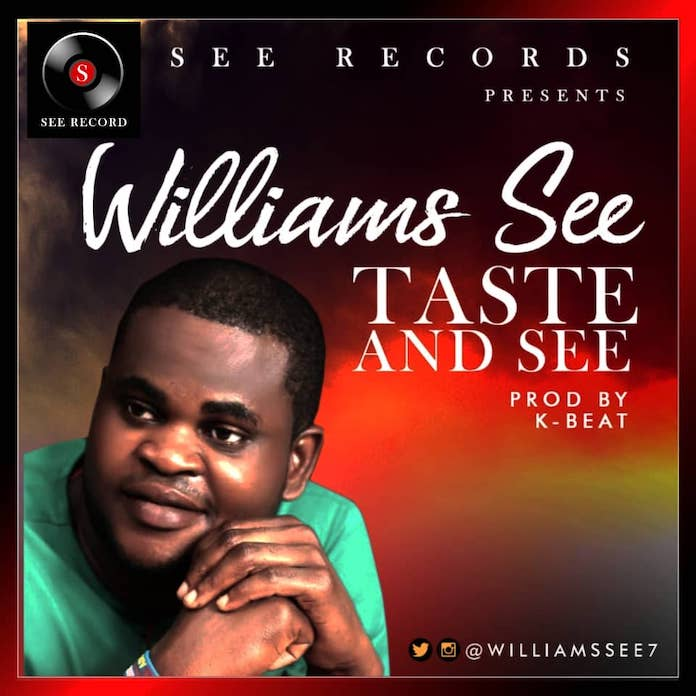 Download: Taste And See - Williams See | Gospel Songs Mp3