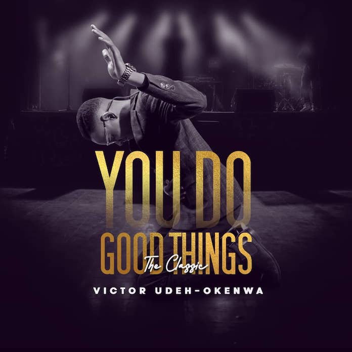 You Do Good Things - Victor Udeh-Okenwa