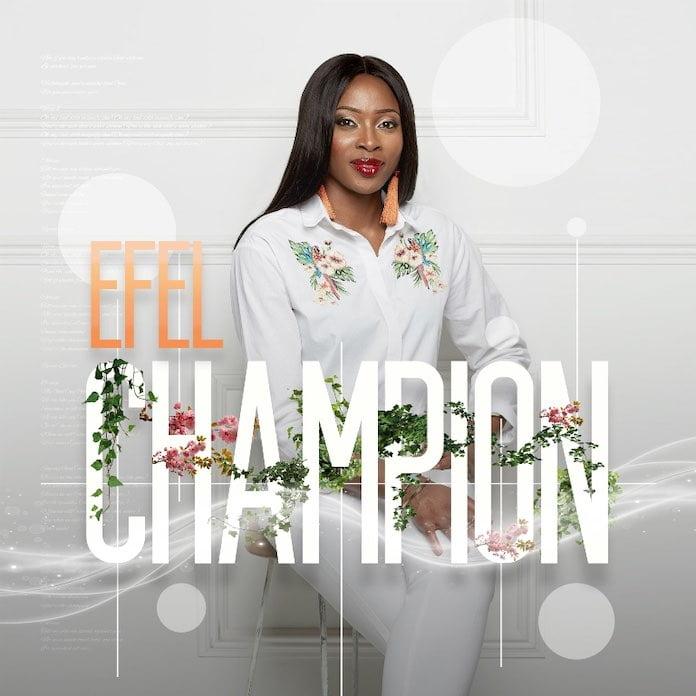 [Gospel Music MP3 + Lyric Video] Efel - Champion