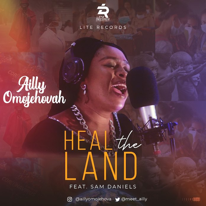 [Music + Lyrics] Heal The Land - Ailly Omojehovah feat. Sam Daniels