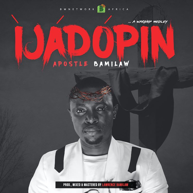 [Music] Apostle Bamilaw - Ija Dopin