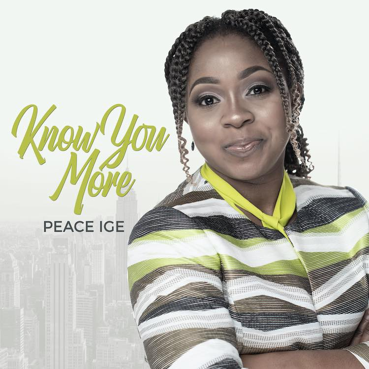 [Music + Lyrics] Peace Ige - Know You More
