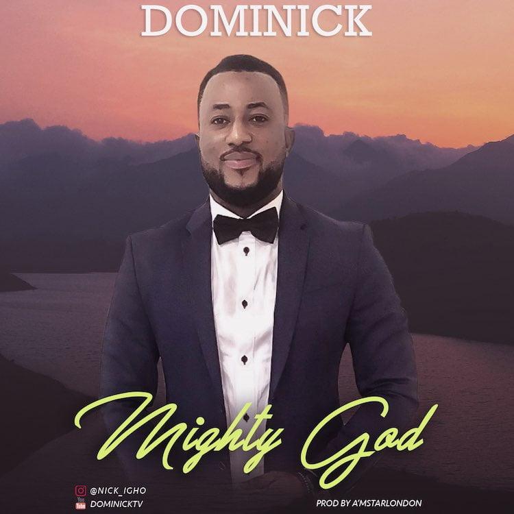 [Music + Lyrics] Dominick - Mighty God