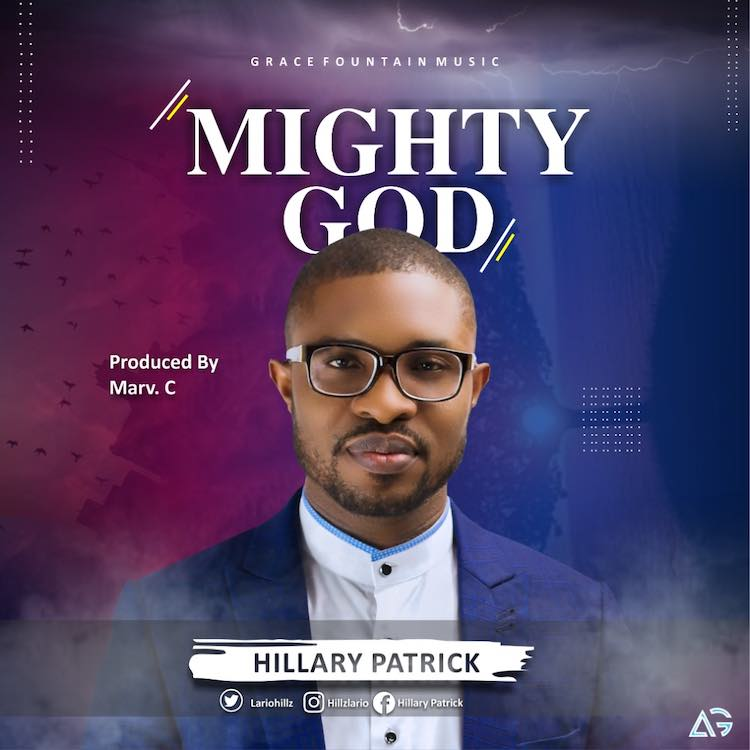 [DOWNLOAD] Hillary Patrick – Mighty God