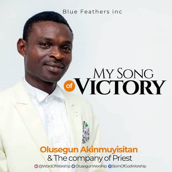 [Gospel Songs Mp3] My Song Of Victory - Olusegun Akinmuyisitan