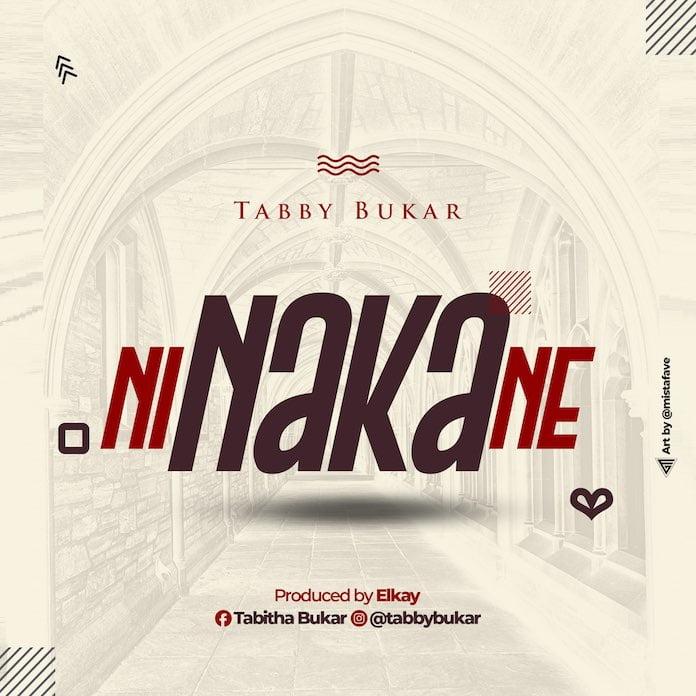 [Gospel Songs MP3] Ni Naka Ne - Tabby Bukar