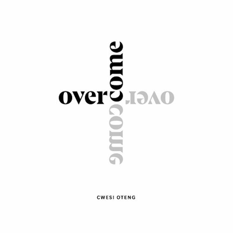 [Music + Lyrics] Cwesi Oteng - Overcome