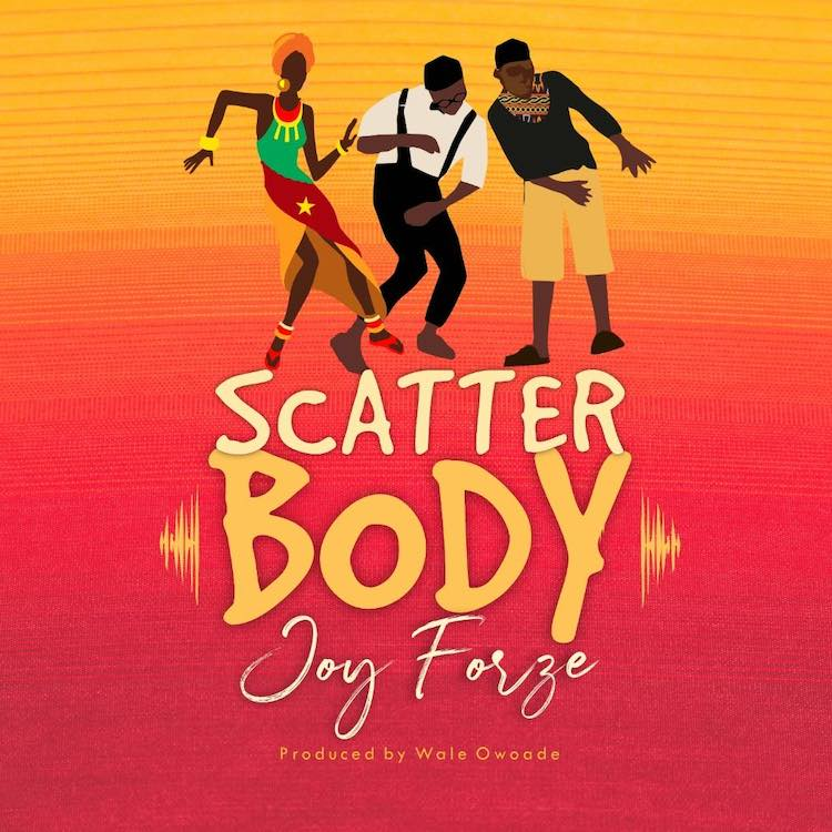 Joy Forze - Scatter Body