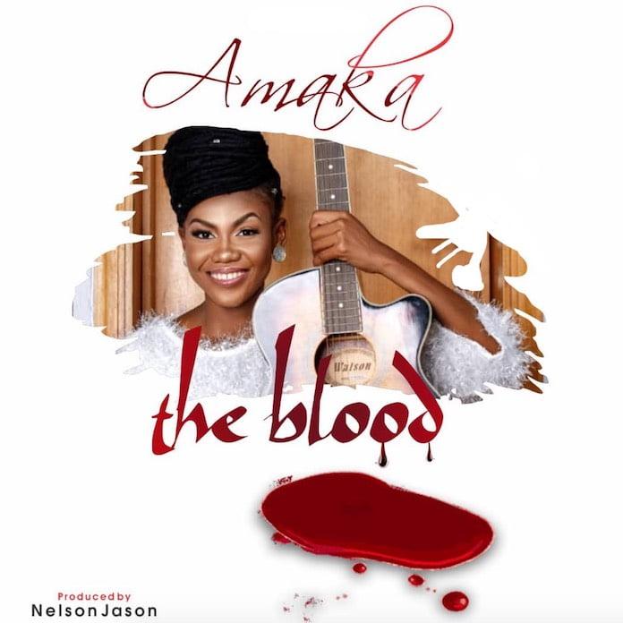 [Gospel Songs Mp3] The Blood - Amaka