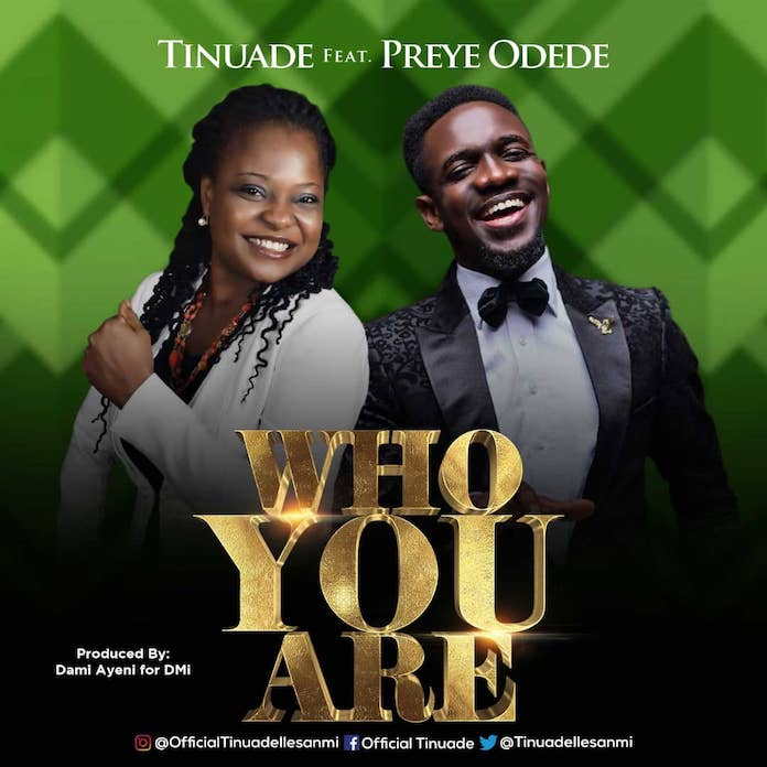 Who You Are - Tinuade Ft. Preye Odede