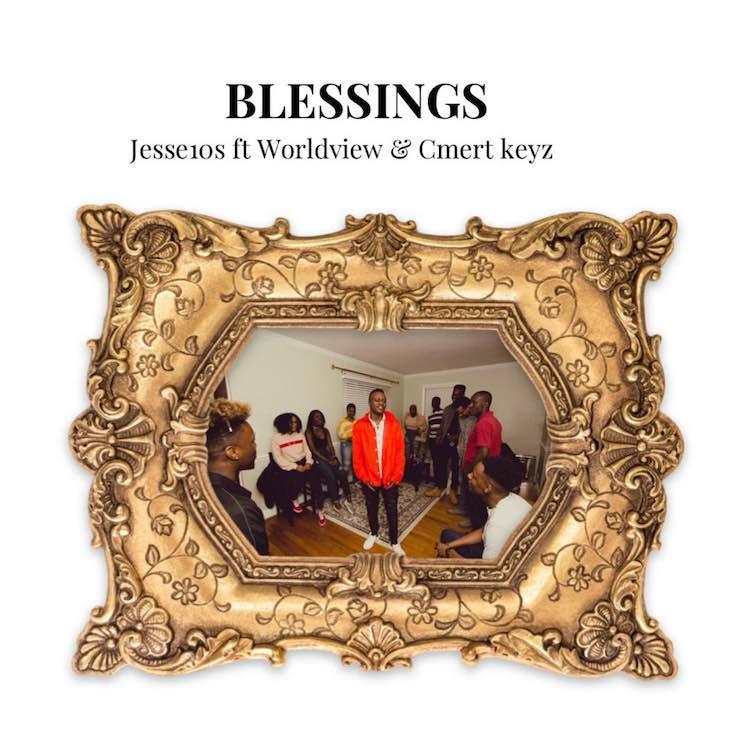 Blessings - Jesse10s feat. Worldview & Cmert keyz