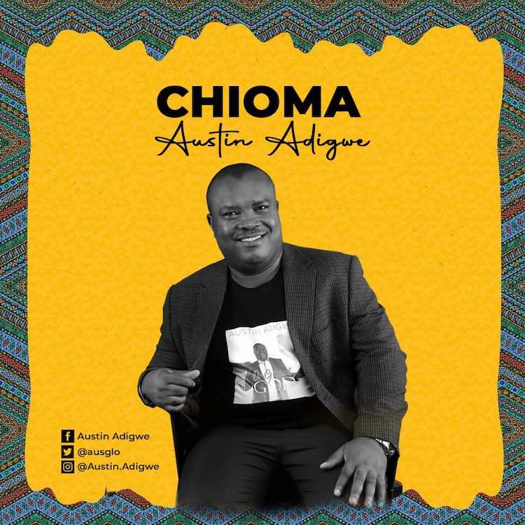 Chioma - Austin Adigwe