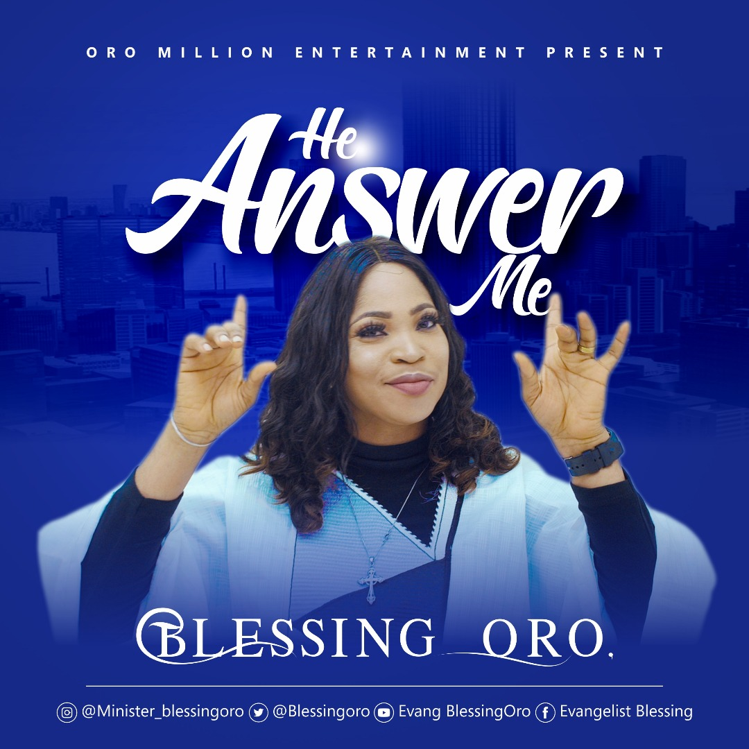 He Answer Me - Blessing Oro