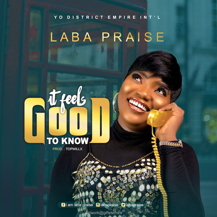 It Feels Good to Know - Laba Praise