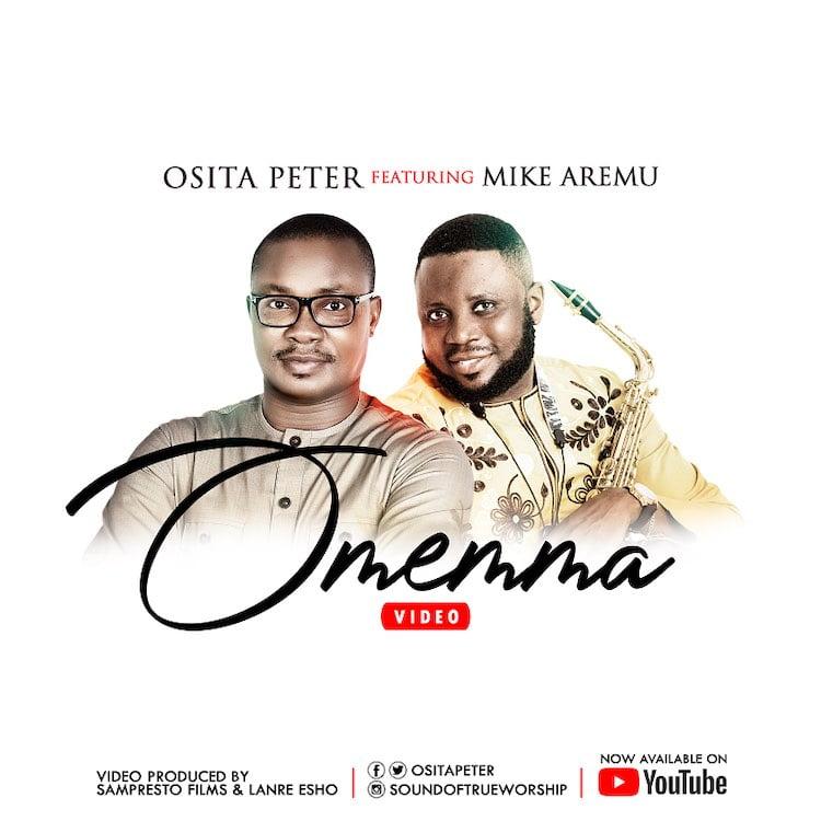 Omemma - Osita Peter feat. Mike Aremu