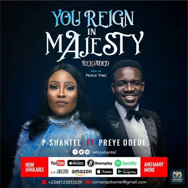 You Reign In Majesty - P-Shantel feat. Preye Odede