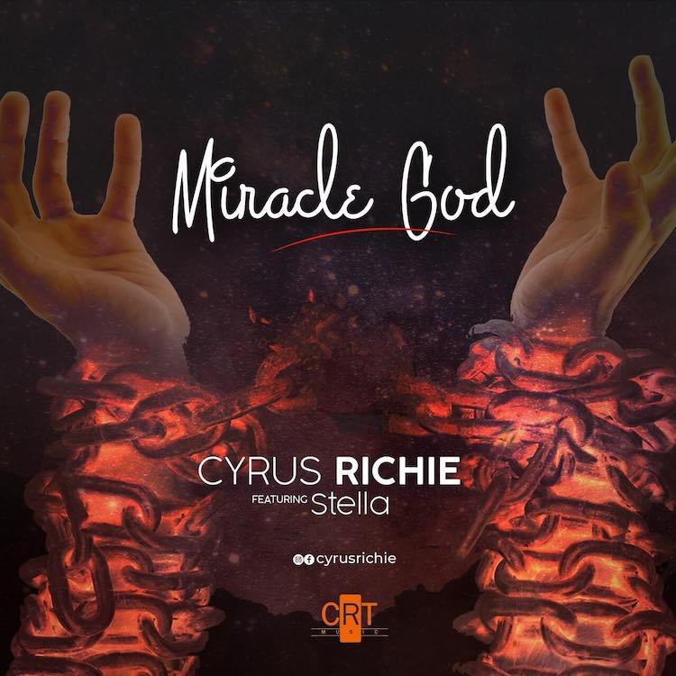 Miracle God - Cyrus Richie ft. Stella