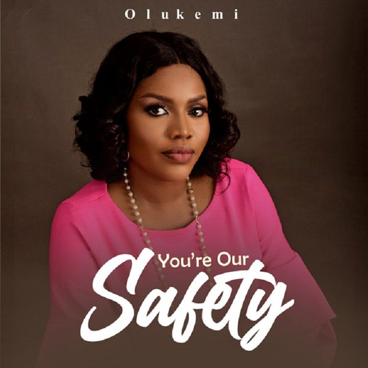 You're Our Safety - Olukemi