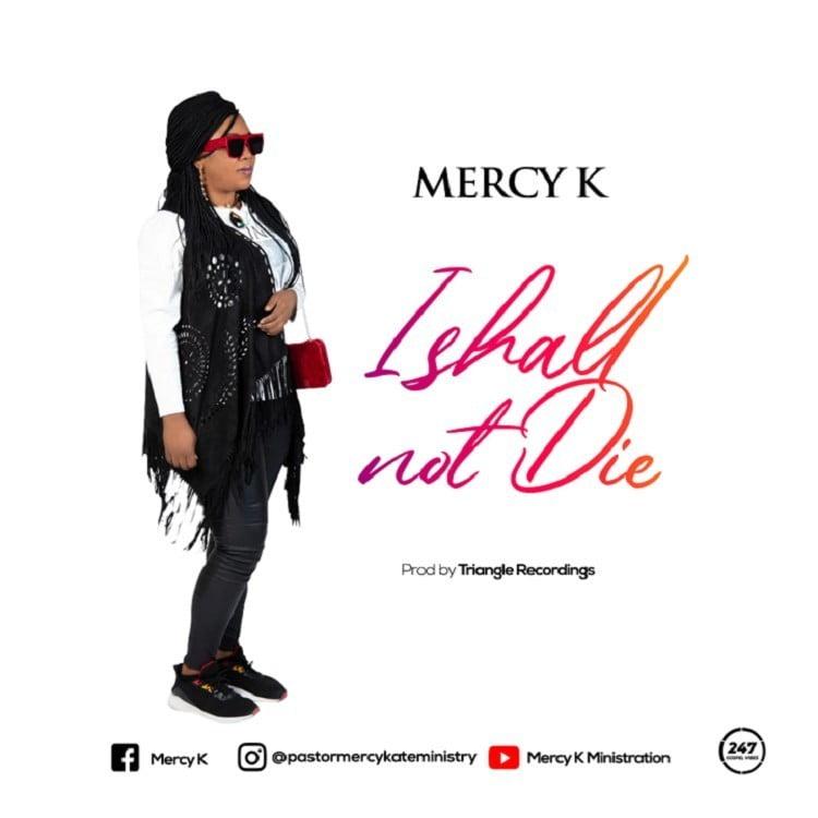 I Shall Not Die - Mercy K