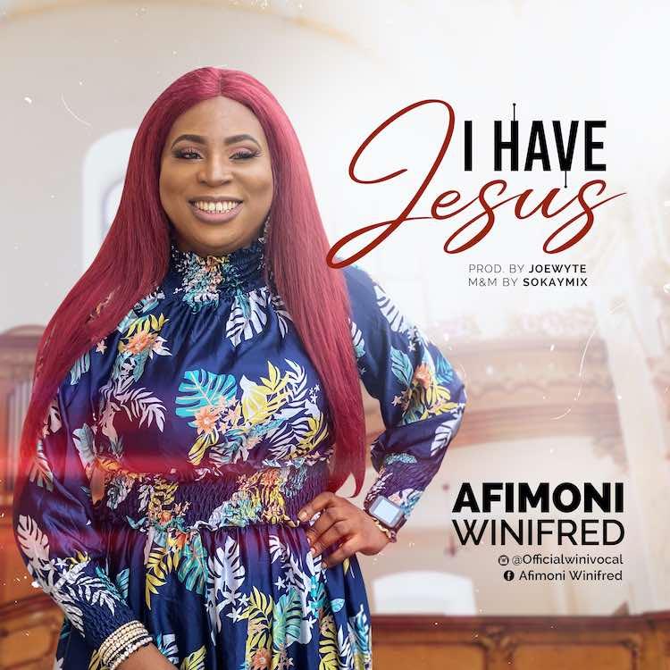 I have Jesus - Winifred Afimoni