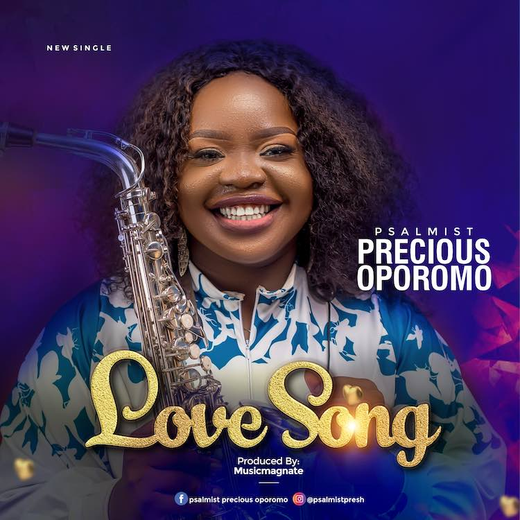 Love Song - Psalmist Precious Oporomo