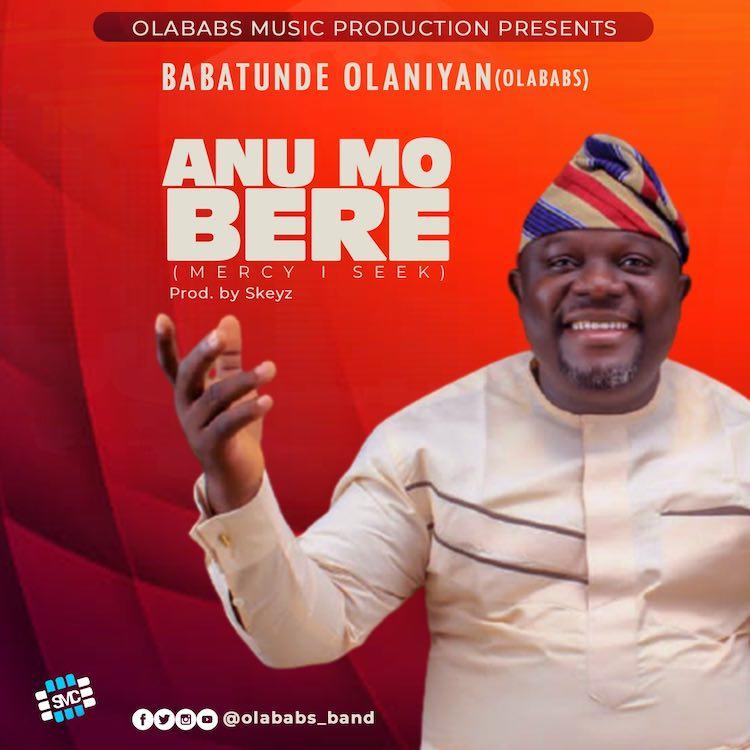 Anu Mo Bere - Olababs