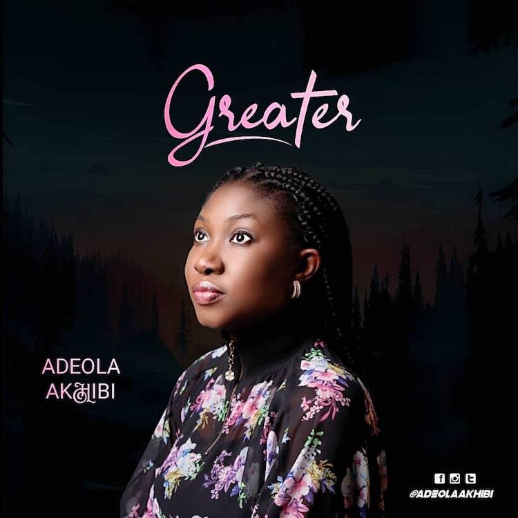 Greater - Adeola Akhibi