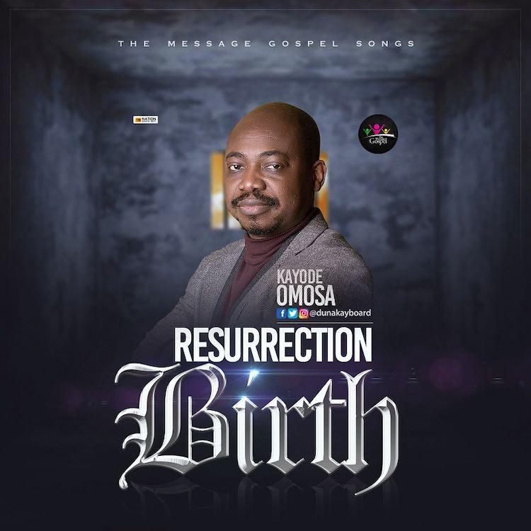Resurrection Birth - Kayode Omosa