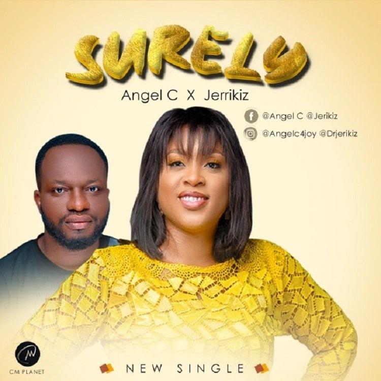 Surely - Angel C ft. Jerikiz