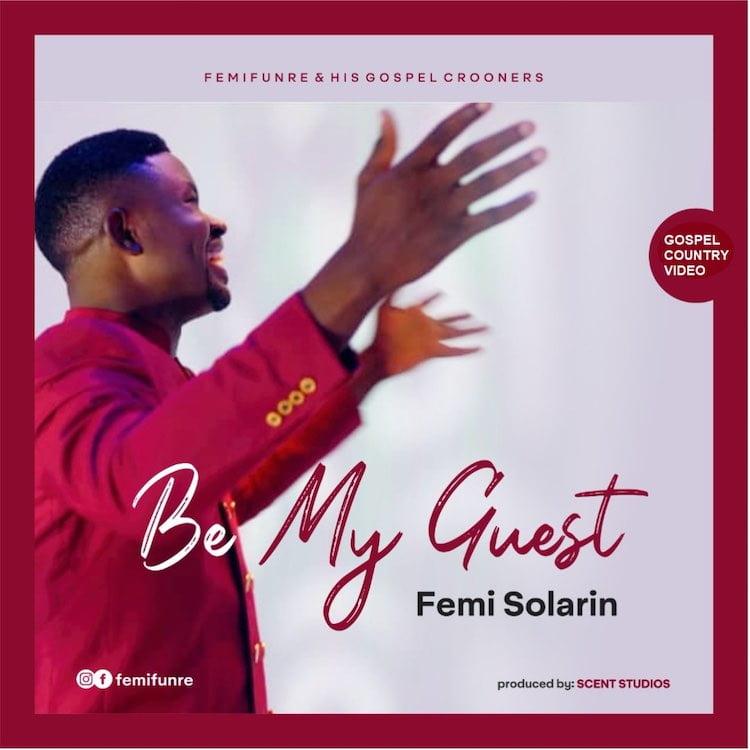 Be My Guest - Femi Solarin (Femifunre)