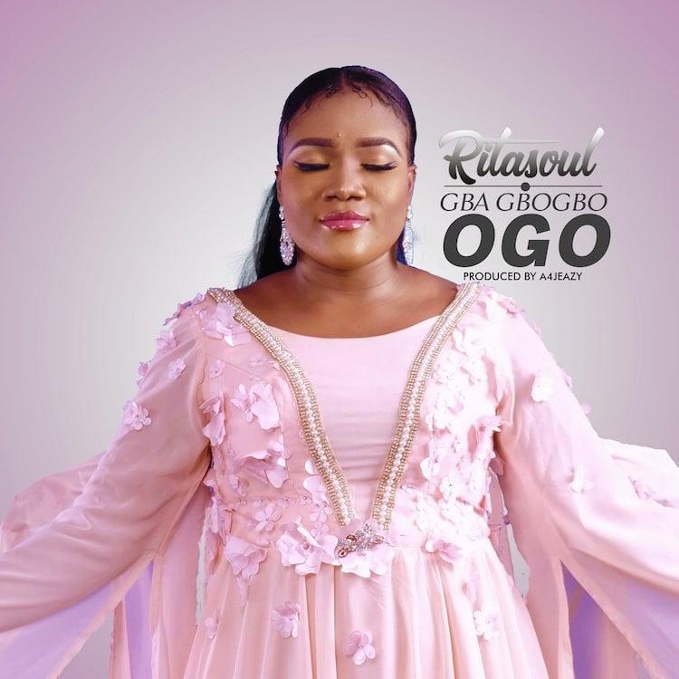 Gba Gbogbo Ogo - Ritasoul