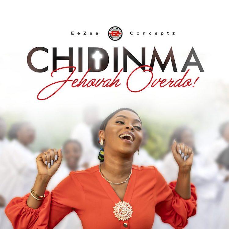 Jehovah Overdo - Chidinma Ekile