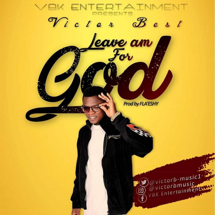 Leave Am For God - Victor Best