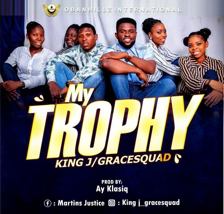 My Trophy - King J & GraceSquad