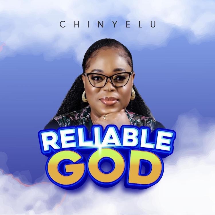 Reliable God - Chinyelu