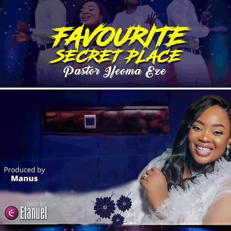 Favourite Secret Place - Pastor Ifeoma Eze
