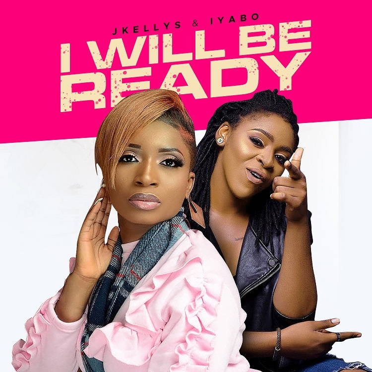 I Will Be Ready - Jkellys & Iyabo