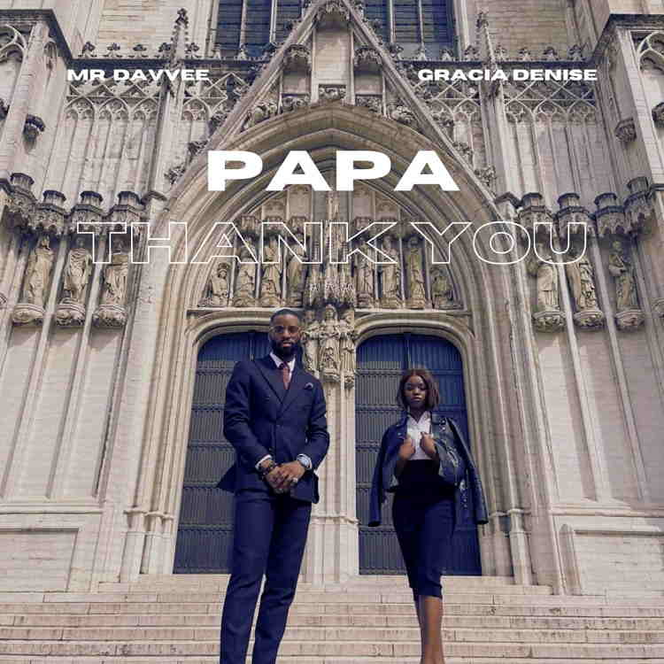 Papa Thank You - Mr Davvee ft. Gracia Denise